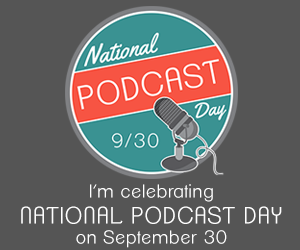 National Podcast Day is here!